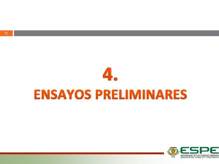 21 4. ENSAYOS PRELIMINARES 12/03/2021
