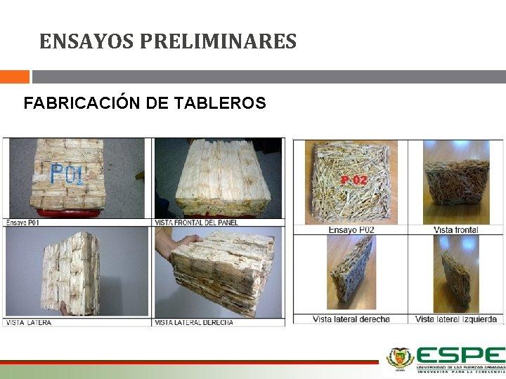 ENSAYOS PRELIMINARES FABRICACIÓN DE TABLEROS 12/03/2021