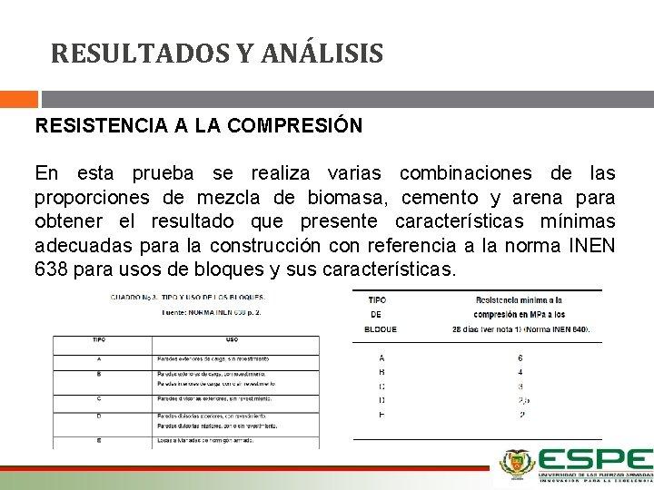 RESULTADOS Y ANÁLISIS RESISTENCIA A LA COMPRESIÓN En esta prueba se realiza varias combinaciones