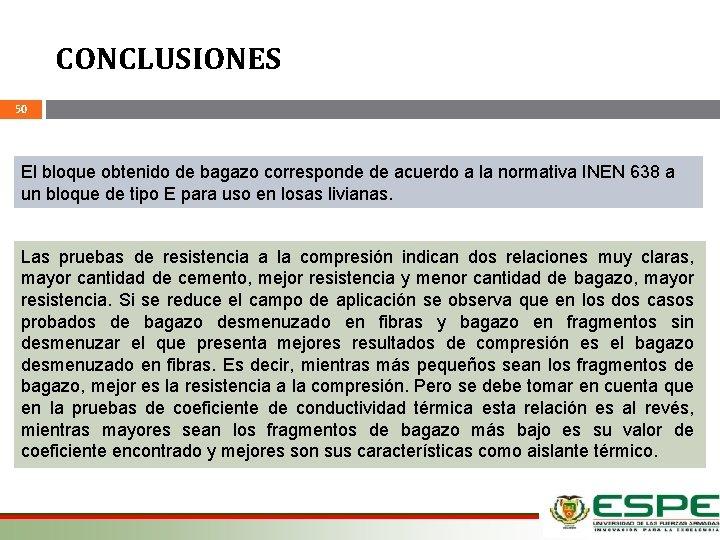 CONCLUSIONES 50 El bloque obtenido de bagazo corresponde de acuerdo a la normativa INEN