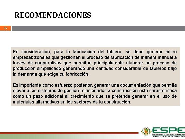 RECOMENDACIONES 55 En consideración, para la fabricación del tablero, se debe generar micro empresas