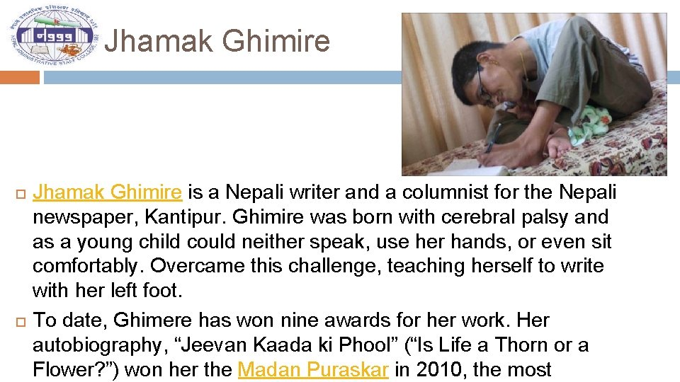 Jhamak Ghimire is a Nepali writer and a columnist for the Nepali newspaper, Kantipur.