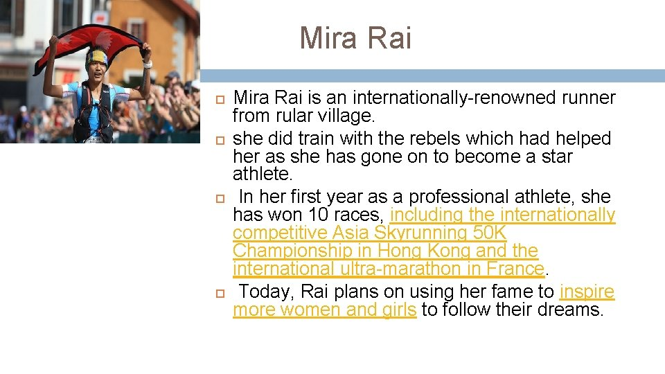 Mira Rai is an internationally-renowned runner from rular village. she did train with the