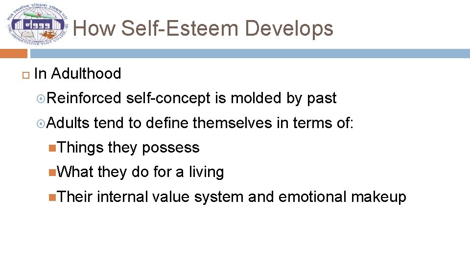 How Self-Esteem Develops In Adulthood Reinforced self-concept is molded by past Adults tend to