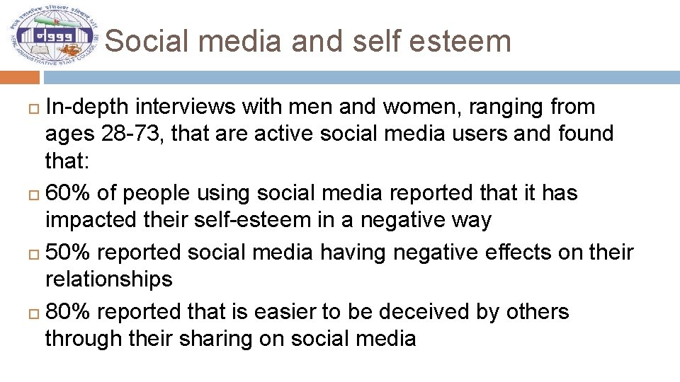 Social media and self esteem In-depth interviews with men and women, ranging from ages