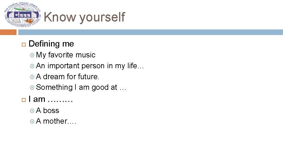 Know yourself Defining me My favorite music An important person in my life… A