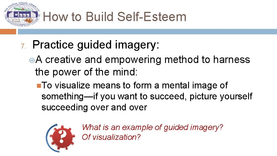 How to Build Self-Esteem 7. Practice guided imagery: A creative and empowering method to