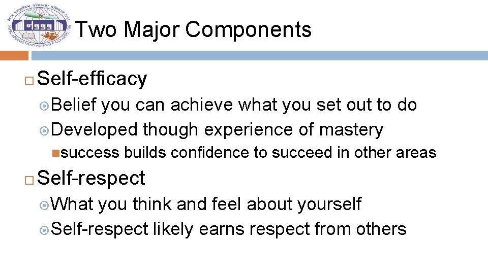Two Major Components Self-efficacy Belief you can achieve what you set out to do