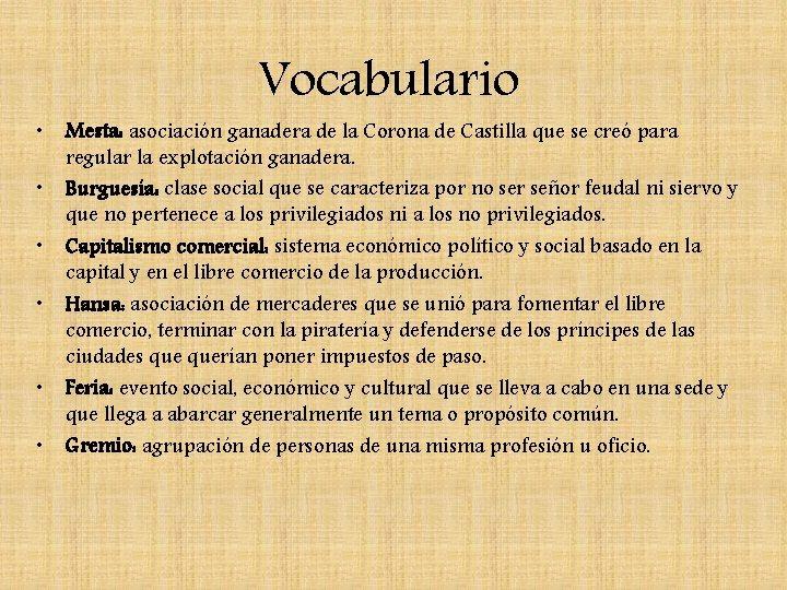 • • • Vocabulario Mesta: asociación ganadera de la Corona de Castilla que