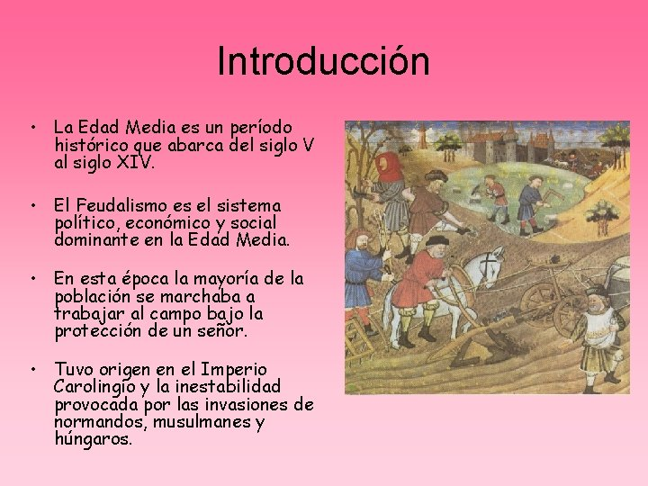 Introducción • La Edad Media es un período histórico que abarca del siglo V