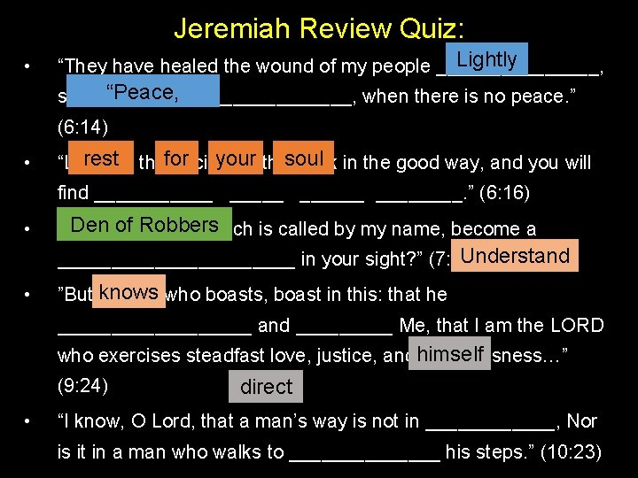 """Jeremiah Review Quiz: • Lightly """"They have healed the wound of my people ________,"""