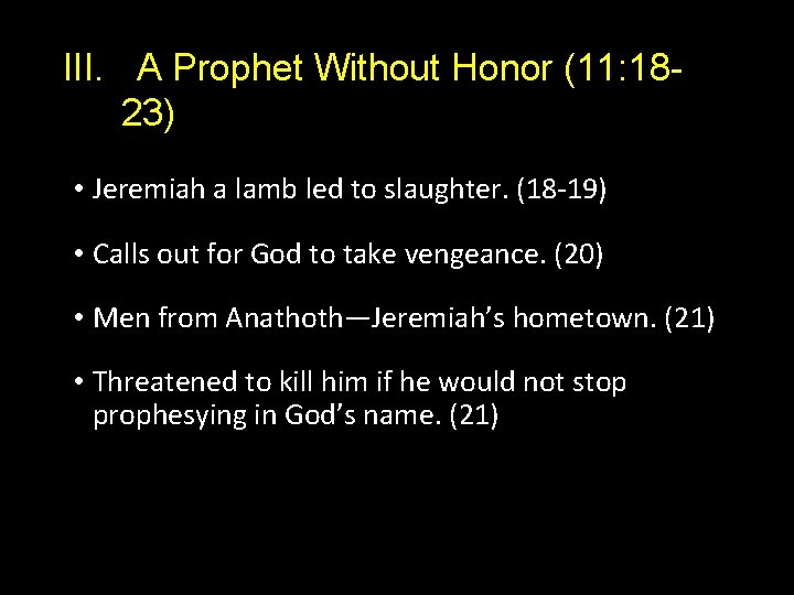 III. A Prophet Without Honor (11: 1823) • Jeremiah a lamb led to slaughter.