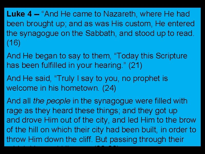 """Luke 4 -- """"And He came to Nazareth, where He had been brought up;"""