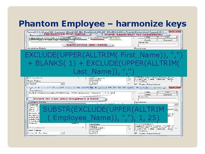 Phantom Employee – harmonize keys EXCLUDE(UPPER(ALLTRIM( First_Name)),