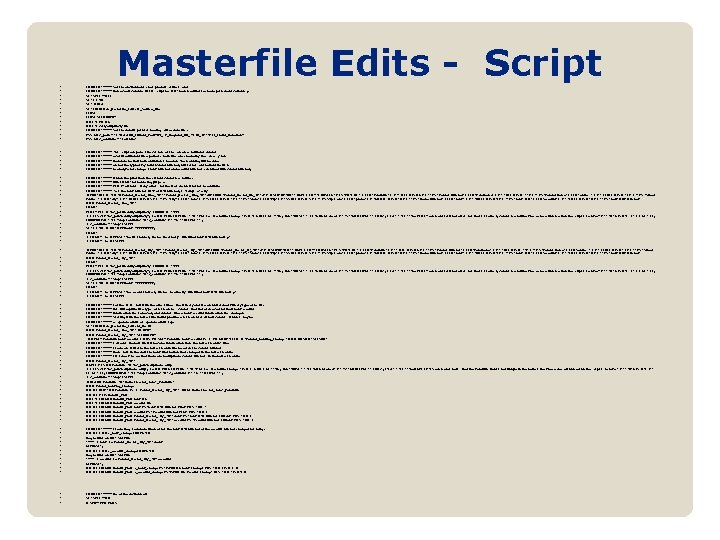 Masterfile Edits - Script • • • • COMMENT ***** Set the environment, clear
