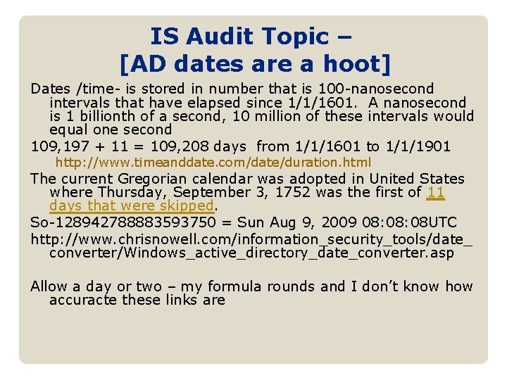 IS Audit Topic – [AD dates are a hoot] Dates /time- is stored in
