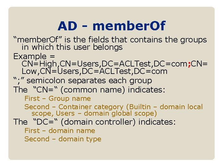 """AD - member. Of """"member. Of"""" is the fields that contains the groups in"""