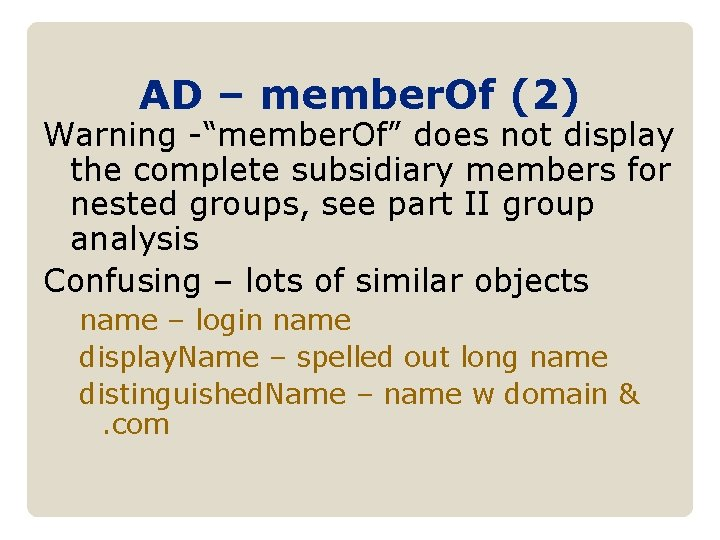 """AD – member. Of (2) Warning -""""member. Of"""" does not display the complete subsidiary"""
