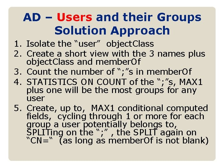 """AD – Users and their Groups Solution Approach 1. Isolate the """"user"""" object. Class"""