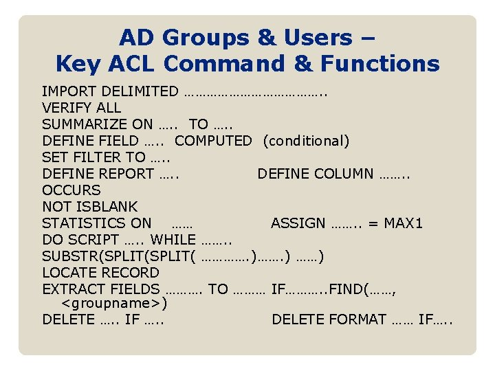 AD Groups & Users – Key ACL Command & Functions IMPORT DELIMITED ………………. .