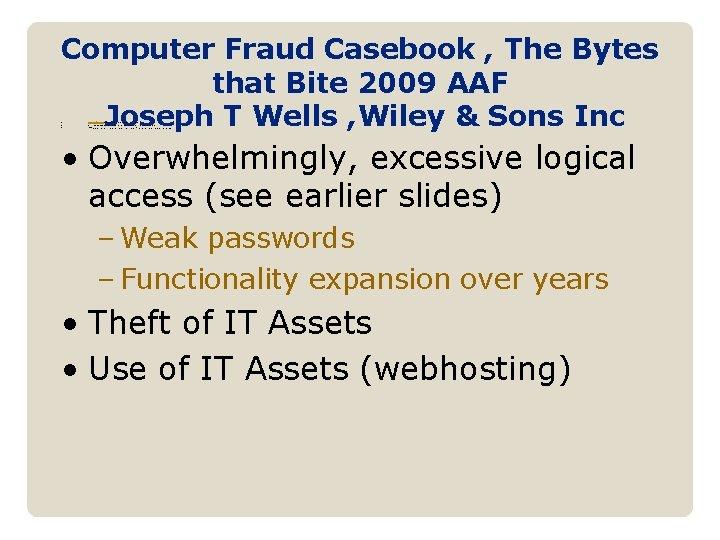 Computer Fraud Casebook , The Bytes that Bite 2009 AAF Joseph T Wells ,