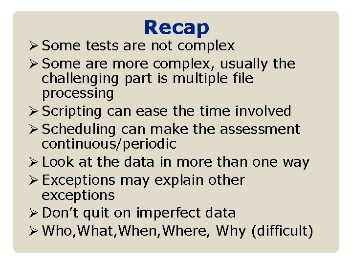 Recap Ø Some tests are not complex Ø Some are more complex, usually the
