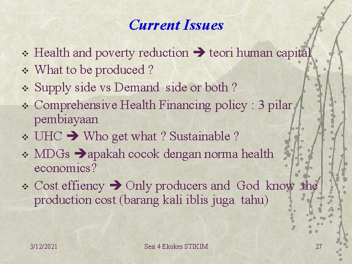 Current Issues v v v v Health and poverty reduction teori human capital What