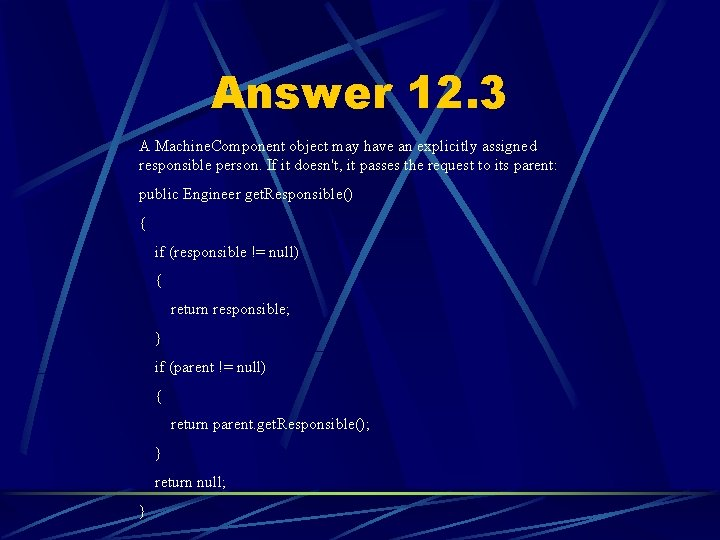 Answer 12. 3 A Machine. Component object may have an explicitly assigned responsible person.
