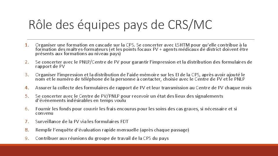 Rôle des équipes pays de CRS/MC 1. Organiser une formation en cascade sur la