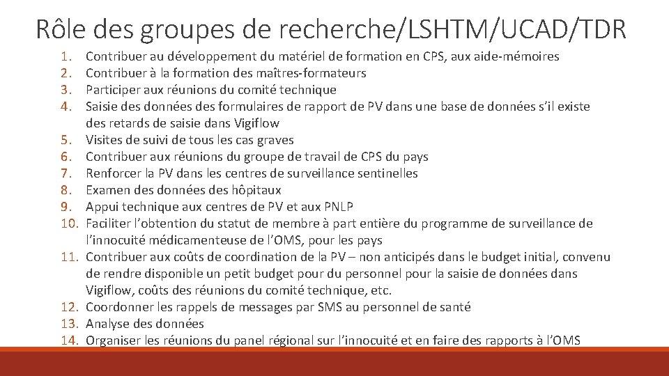 Rôle des groupes de recherche/LSHTM/UCAD/TDR 1. 2. 3. 4. 5. 6. 7. 8. 9.