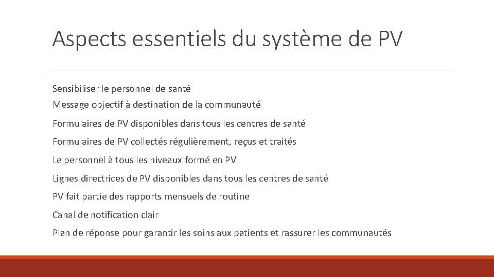 Aspects essentiels du système de PV Sensibiliser le personnel de santé Message objectif à