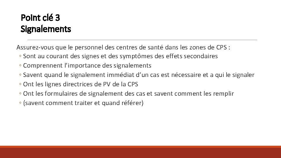 Point clé 3 Signalements Assurez-vous que le personnel des centres de santé dans les