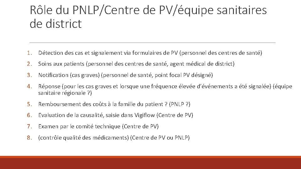 Rôle du PNLP/Centre de PV/équipe sanitaires de district 1. Détection des cas et signalement