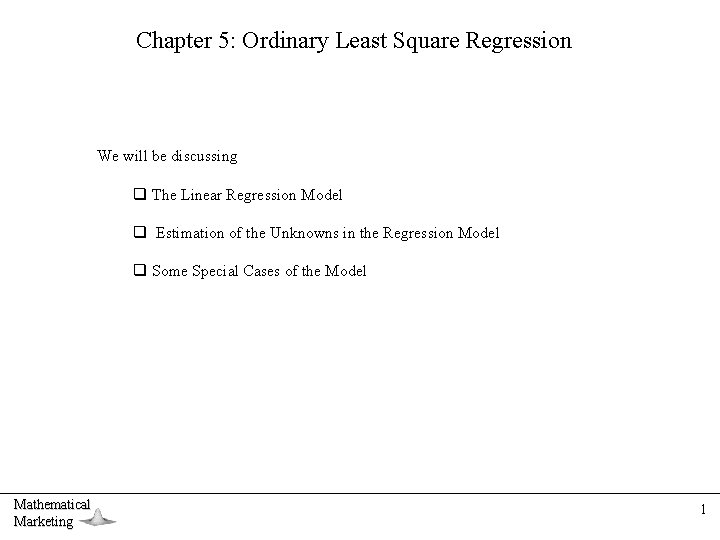 Chapter 5: Ordinary Least Square Regression We will be discussing q The Linear Regression