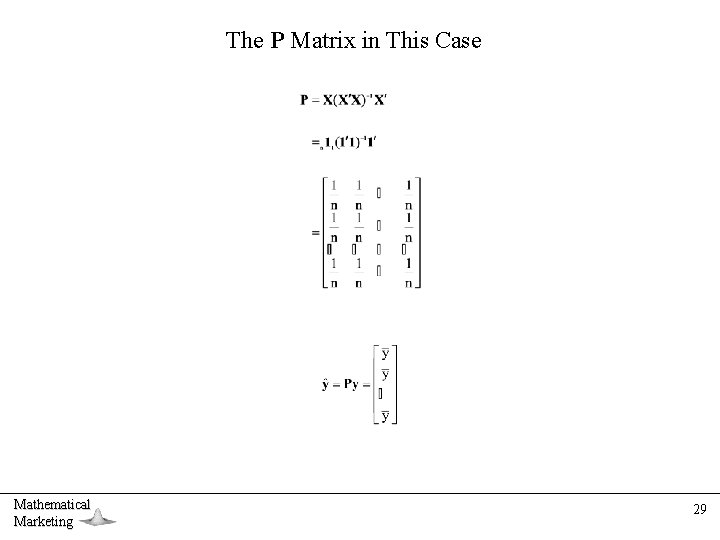 The P Matrix in This Case Mathematical Marketing 29