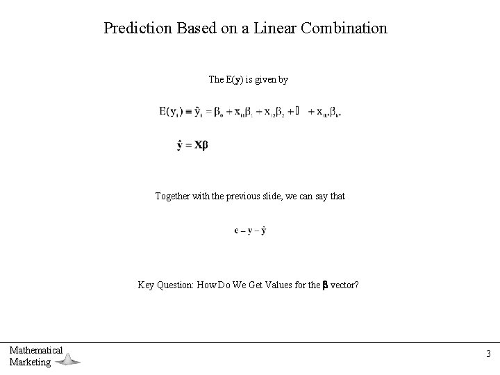 Prediction Based on a Linear Combination The E(y) is given by Together with the