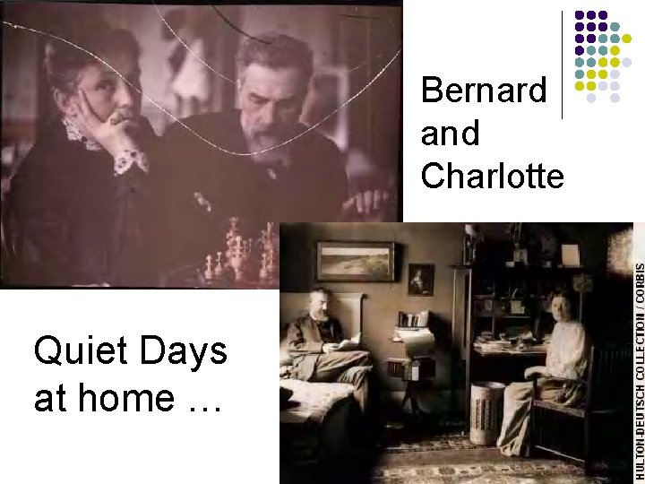 Bernard and Charlotte Quiet Days at home …