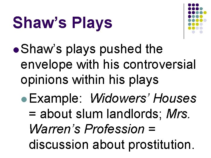 Shaw's Plays l Shaw's plays pushed the envelope with his controversial opinions within his