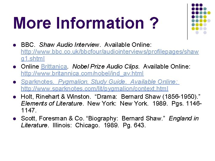 More Information ? l l l BBC. Shaw Audio Interview. Available Online: http: //www.