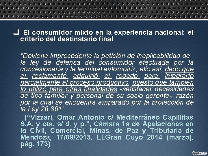 """q El consumidor mixto en la experiencia nacional: el criterio del destinatario final """"Deviene"""