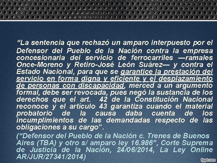 """""""La sentencia que rechazó un amparo interpuesto por el Defensor del Pueblo de la"""