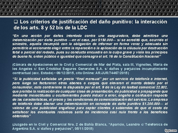 q Los criterios de justificación del daño punitivo: la interacción de los arts. 8