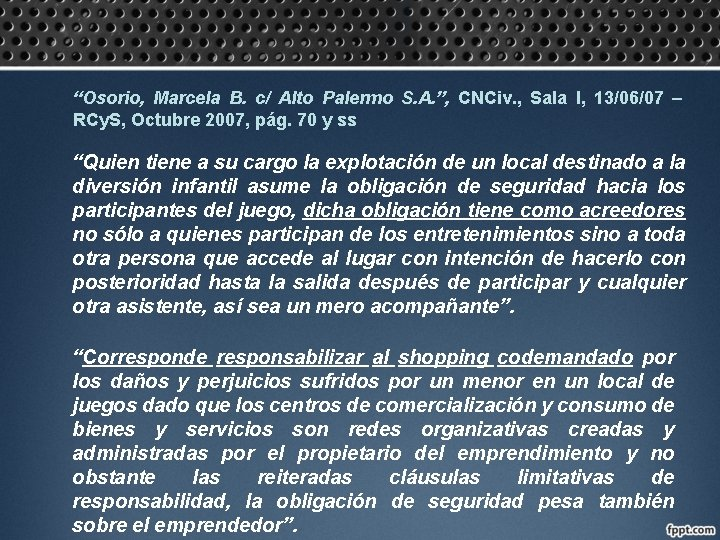 """Osorio, Marcela B. c/ Alto Palermo S. A. "", CNCiv. , Sala I, 13/06/07"