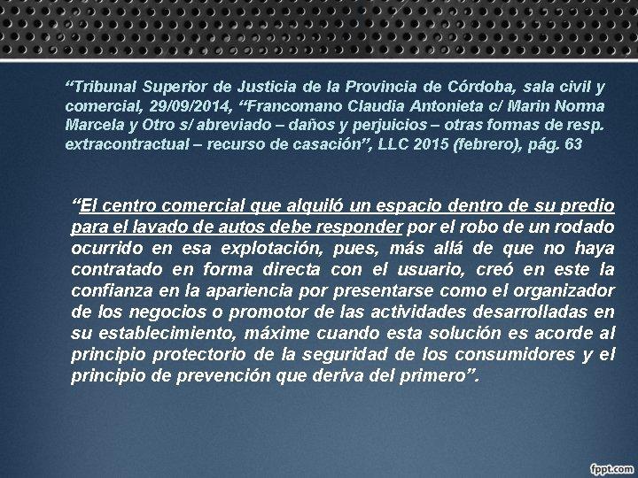 """""""Tribunal Superior de Justicia de la Provincia de Córdoba, sala civil y comercial, 29/09/2014,"""