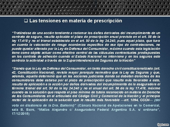 """q Las tensiones en materia de prescripción """"Tratándose de una acción tendiente a reclamar"""