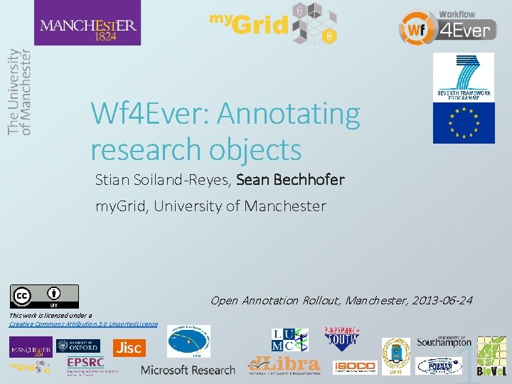 Wf 4 Ever: Annotating research objects Stian Soiland-Reyes, Sean Bechhofer my. Grid, University of