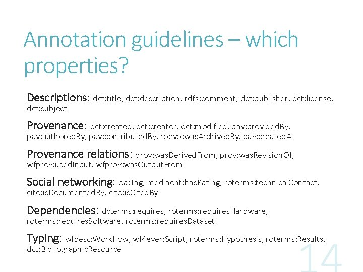Annotation guidelines – which properties? Descriptions: dct: title, dct: description, rdfs: comment, dct: publisher,