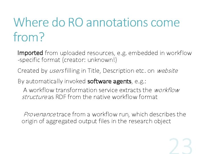 Where do RO annotations come from? Imported from uploaded resources, e. g. embedded in