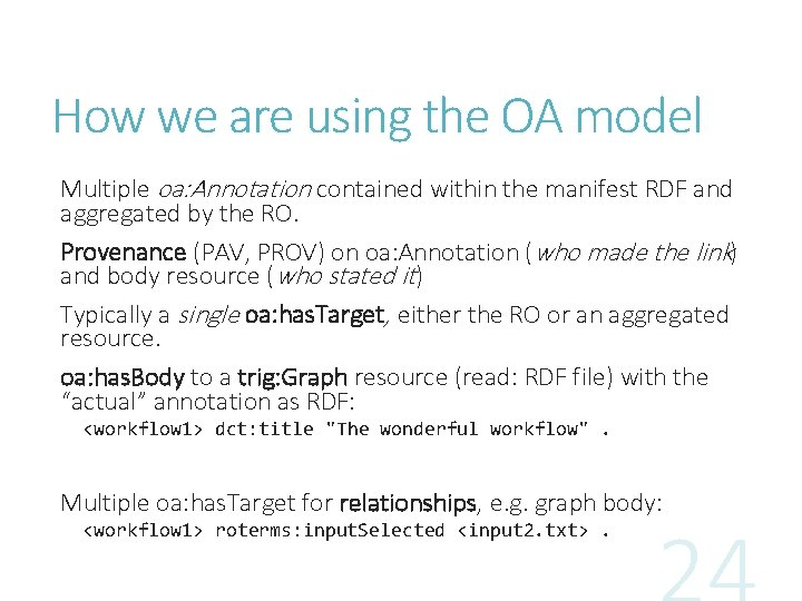 How we are using the OA model Multiple oa: Annotation contained within the manifest