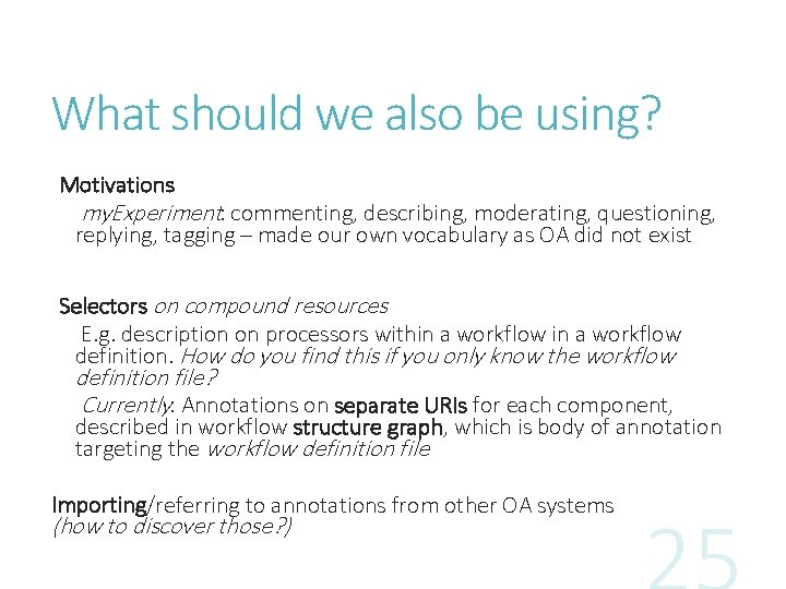 What should we also be using? Motivations my. Experiment: commenting, describing, moderating, questioning, replying,